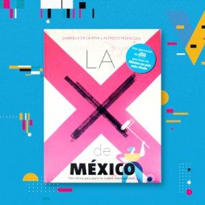 La X de México, Narrativa país para la nueva mexicanidad