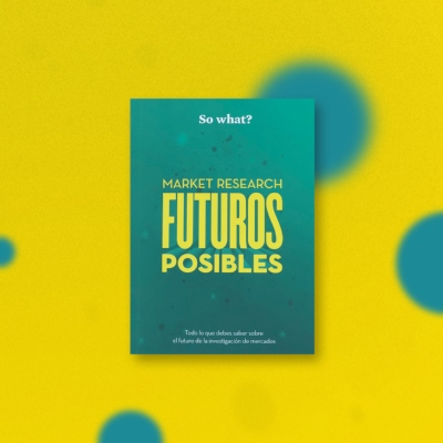 Futuros Posibles… So What?