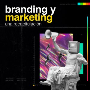 BRANDING Y MARKETING, UNA RECAPITULACIÓN ¿Significará la crisis COVID un regreso al marketing puro y duro?